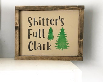 Shitters full clark, national lampoons movie quote, funny movie quote, camping sign, bathroom sign, hilarious, funny gift unique home decor
