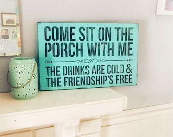 Come sit on the porch with me, wooden sign, porch sign, welcome, rustic decor,