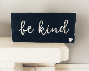 Be Kind, small wood sign, handpainted, home decor,