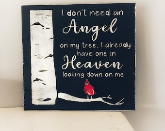I don't need an angel on a tree, I already have one in heaven looking down on me.