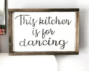This kitchen is for dancing, 12x20 wood sign, farmhouse decor, rustic decor, kitchen decor