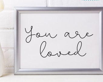 You are loved Decoration printable, nursery, home decor, newlywed, anniversary, Printable Quote wall art