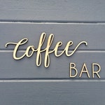 Coffee Bar Wall Sign, 14in wide, Coffee Sign - No Backboard - Kitchen Office Break Room Home Wall Drink Decor Sign Coffee Station Bar Sign