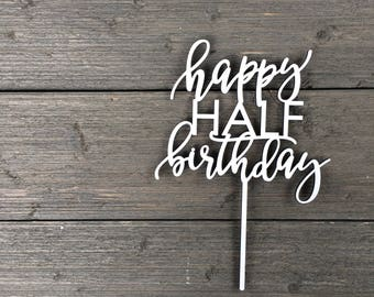 Happy Half Birthday Cake Topper 6 Inches By Ngo Creations Months Wooden Rustic