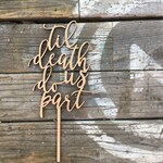 "Til Death Do Us Part Wedding Cake Topper, 5"" inches - Laser Cut Unique Modern Calligraphy Wood Toppers by Ngo Creations"