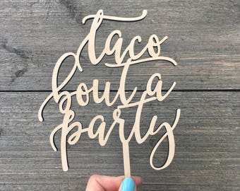 """Taco Bout a Party Cake Topper 5""""W inches by Ngo Creations, Wood Cake Topper, Wooden Cake Topper, Rustic Birthday Topper, Funny Cake Topper"""