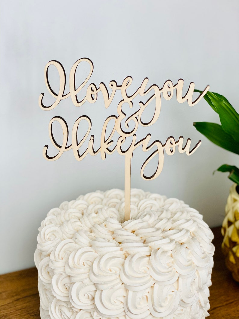 I love you and I like you Cake Topper V2 6 inches wide image 0