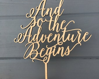 """And so the adventure begins Wedding Cake Topper 6.5""""W inches, Anniversary Celebration Script Unique Laser Cut Toppers by Ngo Creations"""