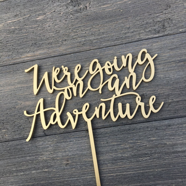 We're Going on an Adventure Wedding Cake Topper 7 image 0