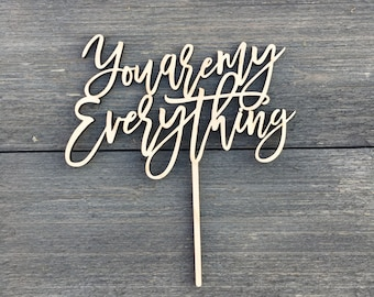 """You are my Everything Cake Topper 6.5"""" inches wide by Ngo Creations, Laser Cut Wood Wedding Cake Topper Unique Topper Rustic Cake Topper"""