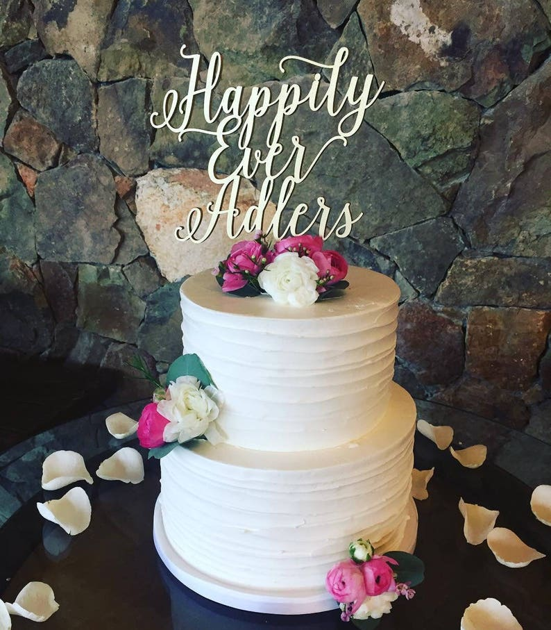 Custom Happily Ever Name Cake Topper 6 inches wide image 0