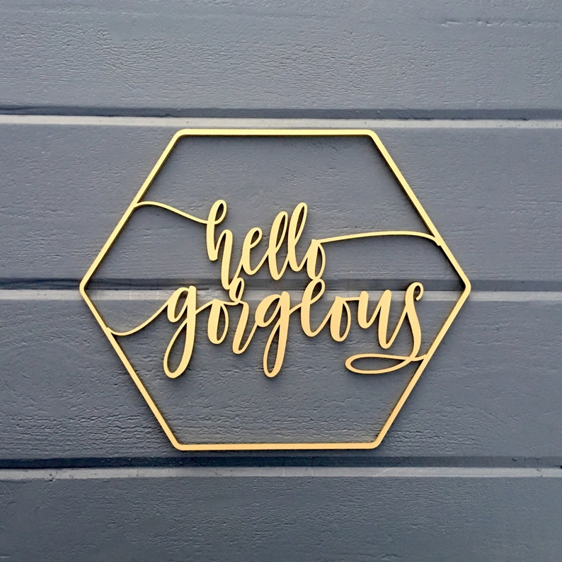 Hello Gorgeous Geometric Wall Sign 12W x 10H image 0