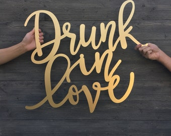 Drunk in Love Sign, Various Sizes, Large Bar Sign, Wood Bar Sign, Drunk in Love Bar Sign, Open Bar Sign, Alcohol Sign, Drinks Sign