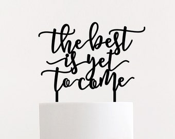 """The Best is Yet to Come Cake Topper 8"""" inches, Unique Modern Calligraphy Toppers Laser Cut Ngo Creations"""