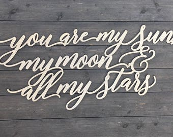 """You are my sun, my moon, & all my stars Sign 35""""x15"""" inches, EE Cummings Quotes, Nursery Sign, Wedding Sign, Love Sign, Signs for Wedding"""