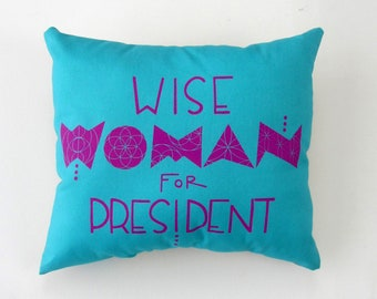 """Hand Printed on Upcycled Fabric Gold """"Wise Woman For President"""" Original Design Hand Sewn Pillow with Dried Lavender Flowers in the Stuffing"""