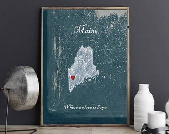 Customizable map of Maine, home is where the heart is, I love Maine, Housewares, Maine decor, original poster, map state Maine