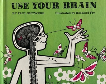 1971 Use Your Brain by Paul Showers illustrated by Rosalind Fry - Hardcover- Let's Read and Find Out Science Book
