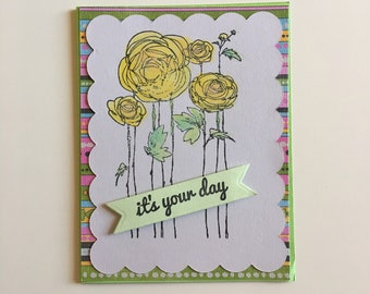 It's Your Day Friendship Encouragement Stay In Touch Happy Thoughts Yellow Flowers Handmade Handcrafted Artistic Unique Greeting Card