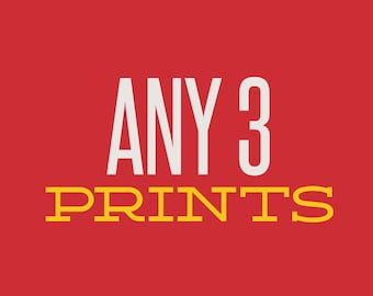 Choose Any 3 Prints and SAVE!