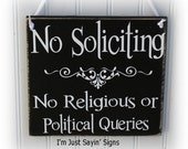No Soliciting No Religious or Political Inquries Wood Sign