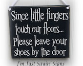 Since Little Fingers Touch Our Floors Wood Sign