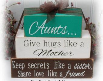 Aunts Give Hugs Like A Mother, Keep Secrets Like A Sister Share Love Like A Friend Wood Stacker blocks