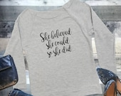 SHE BELIEVED She Could So...