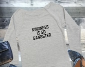 KINDNESS IS SO Gangster. ...