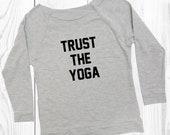 Trust The Yoga. Yoga Gift...
