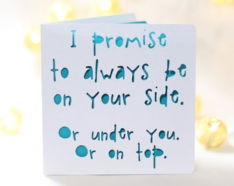 I Promise To Be At Your Side Funny Birthday Love Card For Him Her Sarcastic Snarky Sexy Inappropriate