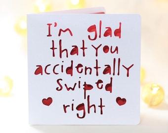 A5 Greetings Card accidentally swiped right I am so glad I