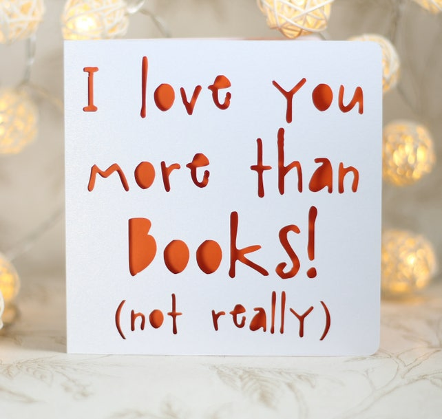 I Love You More Than Books Not Really Birthday Card Book Etsy