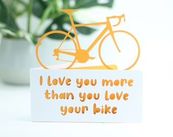 I love you more than you love your bike,  bike birthday card, bike adventure card, cyclist card, cyclist birthday, card for cyclist