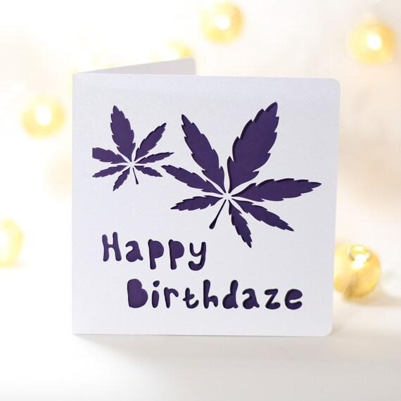 Happy Birthdaze Funny Weed Card Weed Birthday Card Stoner Etsy