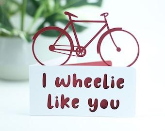 I wheelie like you.  bike birthday,  bicycle birthday, bike adventure card, cyclist card, cyclist birthday, card for cyclist