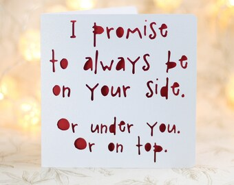 I promise to be at your side, funny birthday, funny , love Card for him, love, card for her, sarcastic, snarky sexy card, inappropriate card