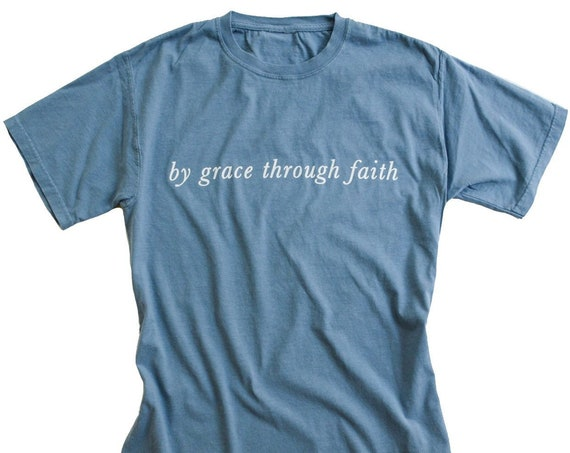 By Grace Through Faith Tee