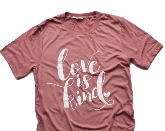 Love is Kind Tee
