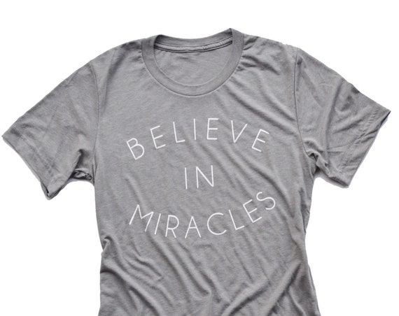 Believe in Miracles Tee