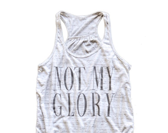 Not My Glory Racerback Tank
