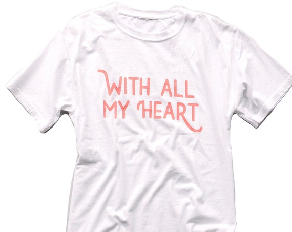 With All My Heart Tee