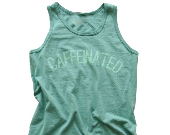 LIMITED EDITION Spring Caffeinated Tank