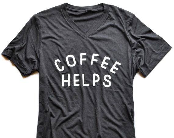 Coffee Helps Tee