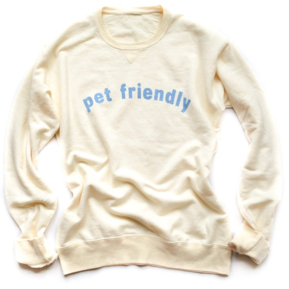 Pet Friendly Sweatshirt