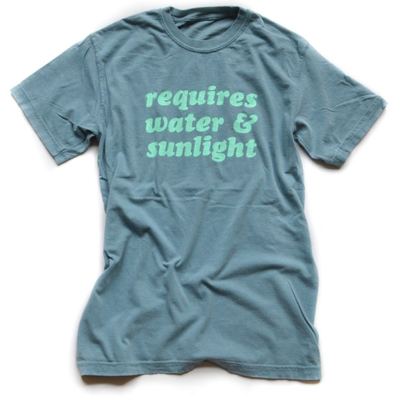 Requires Water & Sunlight Tee