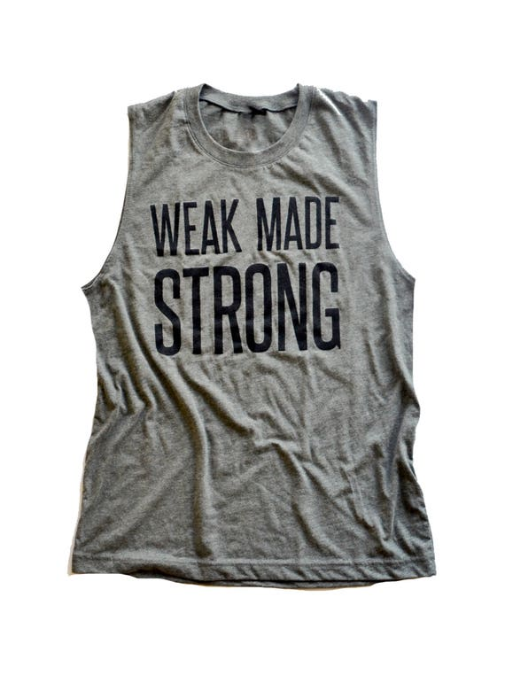 Weak Made Strong Muscle Tank