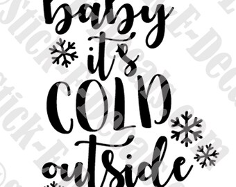 Baby it's Cold Outside Decal Sticker FREE USA SHIPPING!