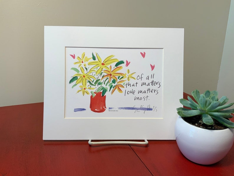 New Art print hand-signed by Sally Huss Love Matters Most image 0