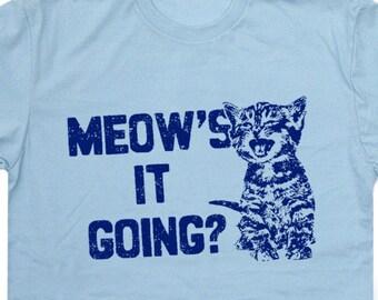 Cat T Shirts Funny Cat Shirts Mens Cat T Shirt Kids Cat T Shirts Cute Womens Cat T Shirt Youth Cat T Shirts Meows it Going Funny Cat Pun Tee